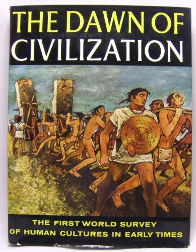 9781125790908: The Dawn of Civilization/First World Survey of Human Cultures in Early Times