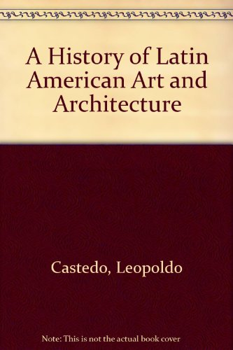 9781125806494: A History of Latin American Art and Architecture: From Pre-Columbian Times to the Present