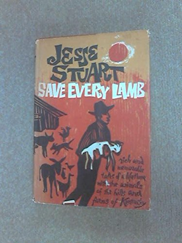 Save every lamb (1125838906) by Jesse Stuart