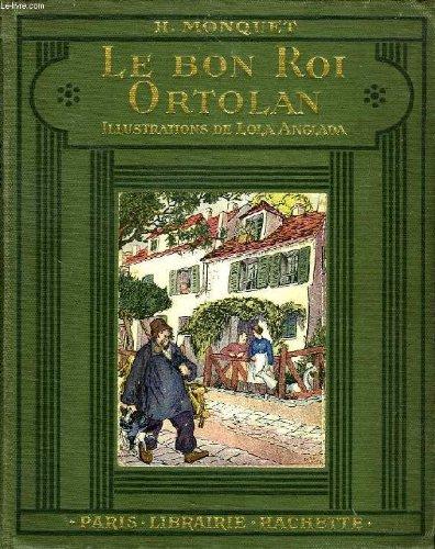 Le Bon Roi Ortolan [Relié] [Jan 01,: H Monquet