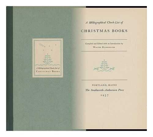 A Bibliographical Check-List of Christmas Books,: Klinefelter, Walter