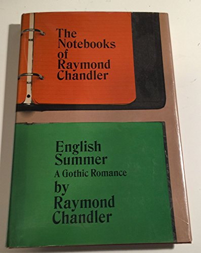9781125900802: The Notebooks of Raymond Chandler and English Summer a Gothic Romance