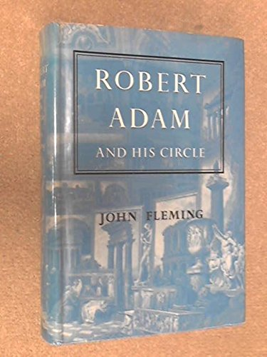 9781125921005: ROBERT ADAM AND HIS CIRCLE: In Edinburgh & Rome.