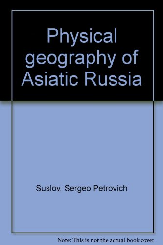 9781125922156: Physical Geography of Asiatic Russia