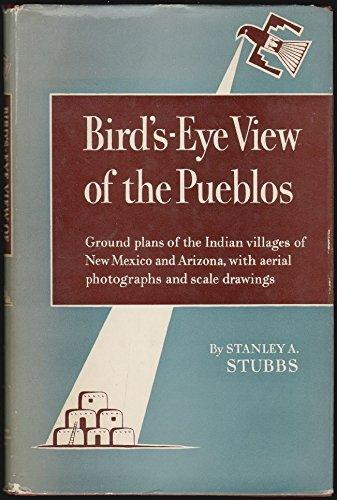 Bird's-Eye View of the Pueblos: Stanley A. Stubbs