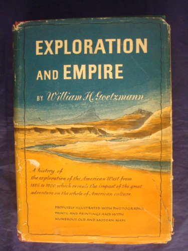 9781125936603: Exploration and empire;: The explorer and the scientist in the winning of the American West,