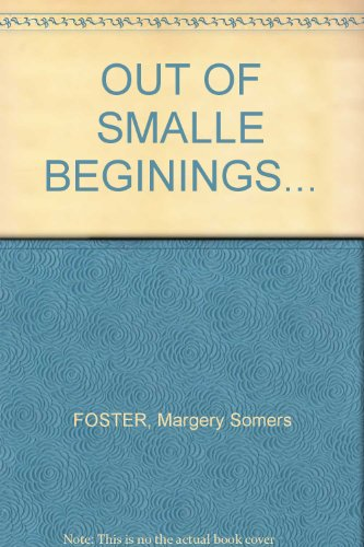 9781125941614: OUT OF SMALLE BEGININGS...