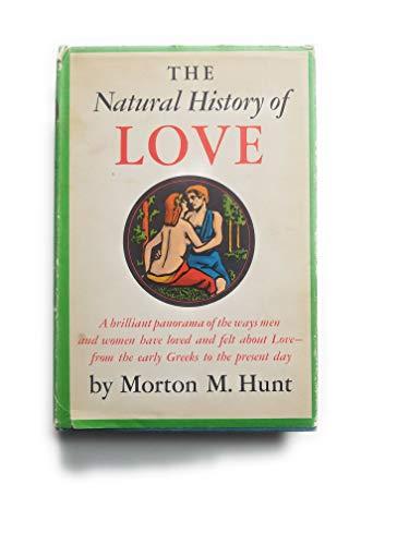 The Natural History of Love: Morton M. Hunt
