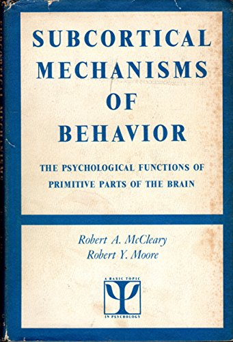 9781125985298: Subcortical Mechanisms of Behavior: the Psychological Functions of Primitive Parts of the Brain
