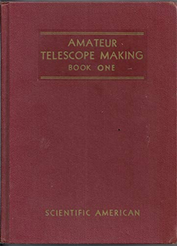 9781125998557: AMATEUR TELESCOPE MAKING: BOOKS ONE and TWO.