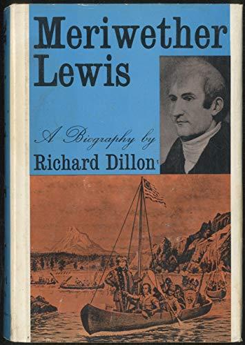Meriwether Lewis: a Biography: Dillon, Richard