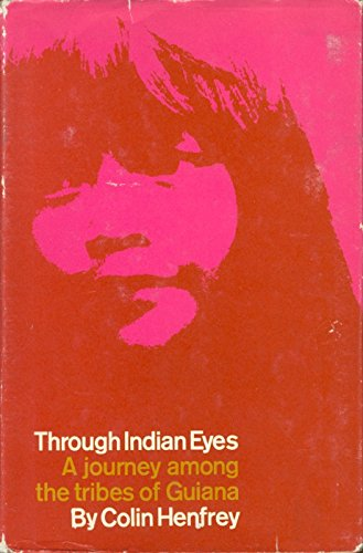 9781127094776: Through Indian eyes;: A journey among the Indian tribes of Guiana