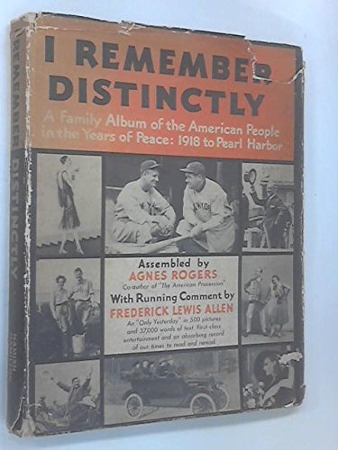 9781127294978: I Remember Distinctly: A Family Album of the American People, 1918-1941