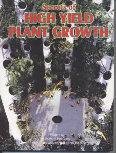 9781127313716: Secrets of High Yield Plant Growth