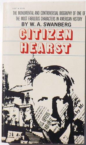 9781127314928: Citizen Hearst,: A biography of William Randolph Hearst (Bantam Matrix edition)