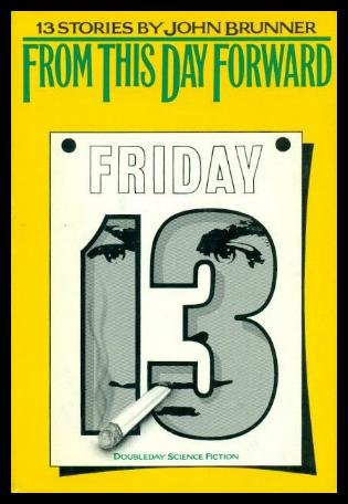 9781127347186: From This Day Forward: 13 Stories by John Brunner