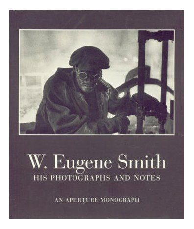 W. Eugene Smith: His Photographs and Notes (1127355937) by W. Eugene Smith
