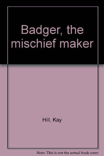 9781127456307: Badger, The Mischief Maker