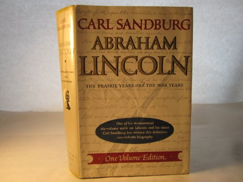 Abraham Lincoln: The Prairie Years and the: Abraham) Sandburg, Carl