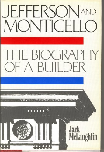 9781127493784: Jefferson and Monticello: The Biography of a Builder, Signed