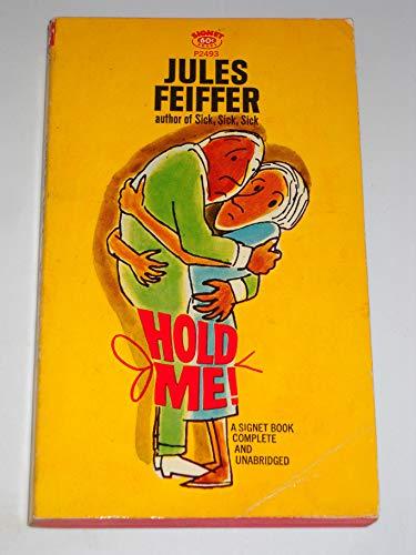 Hold Me 1ST Edition Thus: Feiffer, Jules