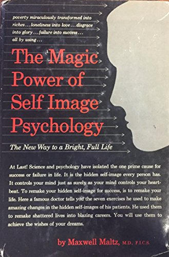 9781127521197: The magic power of self-image psychology;: The new way to a bright, full life