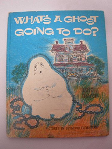 9781127526819: What's a ghost going to do?