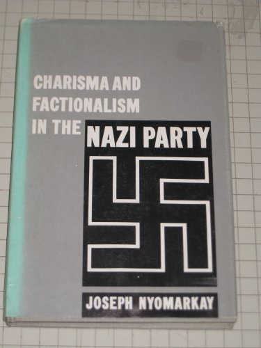 9781127539499: Charisma and Factionalism in the Nazi Party.