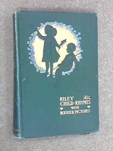 9781127544547: Riley child-rhymes. With hoosier pictures by Will Vawter 1899 [Hardcover]