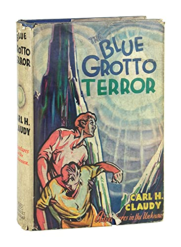 9781127556212: The blue grotto terror, (His Adventures in the unknown)