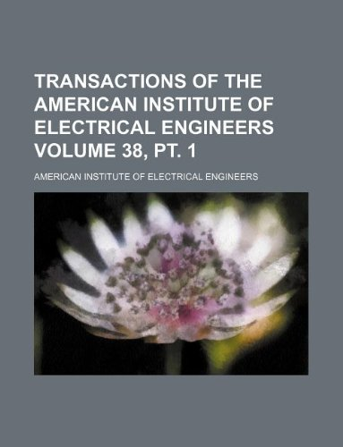 9781130003451: Transactions of the American Institute of Electrical Engineers Volume 38, pt. 1