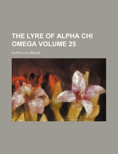 9781130004649: The Lyre of Alpha Chi Omega Volume 25