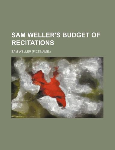 Sam Weller's budget of recitations (1130005097) by Weller, Sam