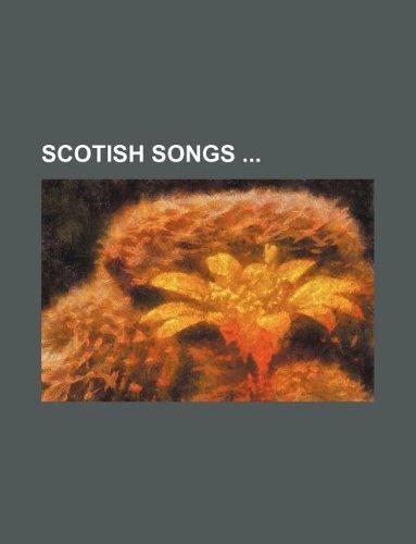 9781130011081: Scotish songs