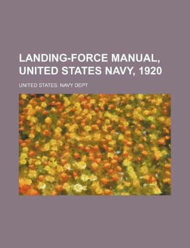 Landing-force manual, United States Navy, 1920: Dept, United States.