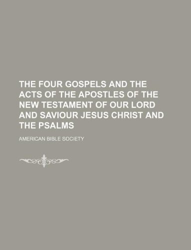 9781130020205: The Four Gospels and the Acts of the Apostles of the New Testament of our Lord and Saviour Jesus Christ and the Psalms