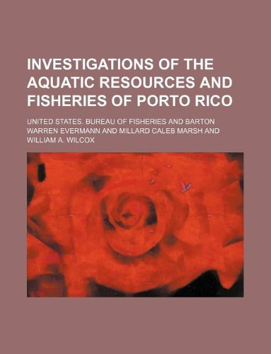 9781130028188: Investigations of the Aquatic Resources and Fisheries of Porto Rico