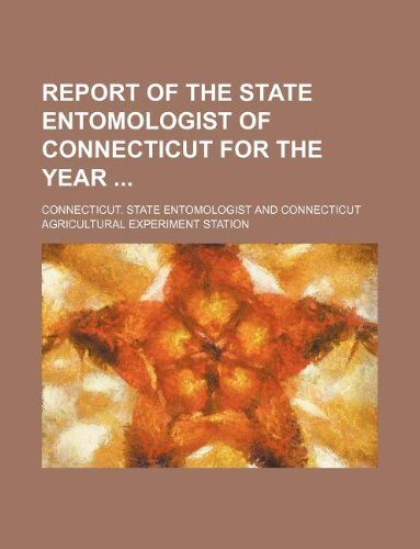 9781130029154: Report of the State Entomologist of Connecticut for the year