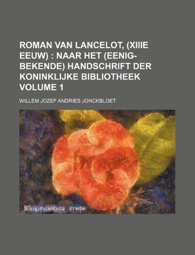 9781130042696: Roman van Lancelot, (XIIIe eeuw)  Volume 1