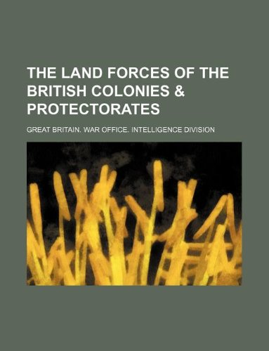 9781130043785: The land forces of the British colonies & protectorates