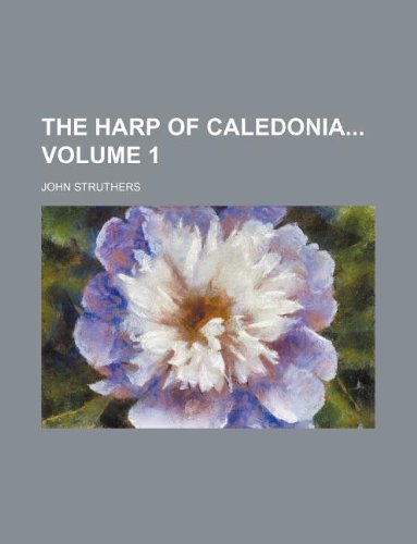 9781130051988: The harp of Caledonia Volume 1