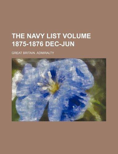 The Navy List Volume 1875-1876 Dec-Jun (Paperback): Great Britain Admiralty