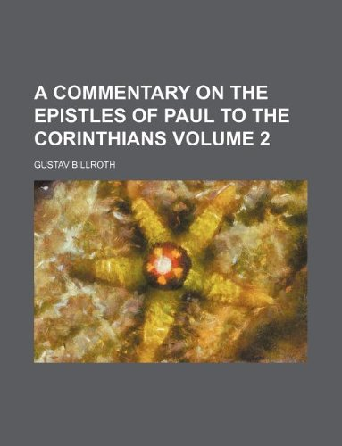 9781130061895: A commentary on the Epistles of Paul to the Corinthians Volume 2