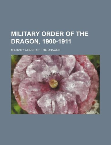 9781130063967: Military order of the dragon, 1900-1911