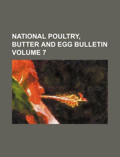 9781130068511: National poultry, butter and egg bulletin Volume 7