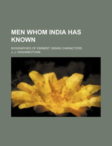 9781130069549: Men Whom India Has Known; Biographies of Eminent Indian Characters