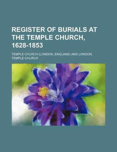 9781130077599: Register of burials at the Temple Church, 1628-1853