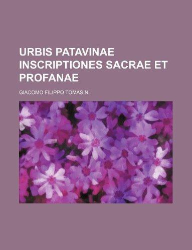 9781130077889: Urbis Patavinae inscriptiones sacrae et profanae