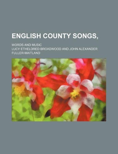 9781130079272: English County Songs; Words and Music