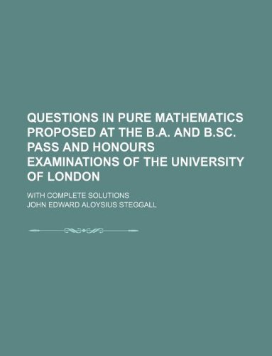 Questions in Pure Mathematics Proposed at the: John Edward Aloysius